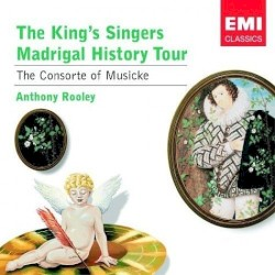The King's Singers Madrigal History Tour by The King's Singers ,   The Consort of Musicke ,   Anthony Rooley