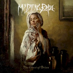 The Ghost of Orion by My Dying Bride