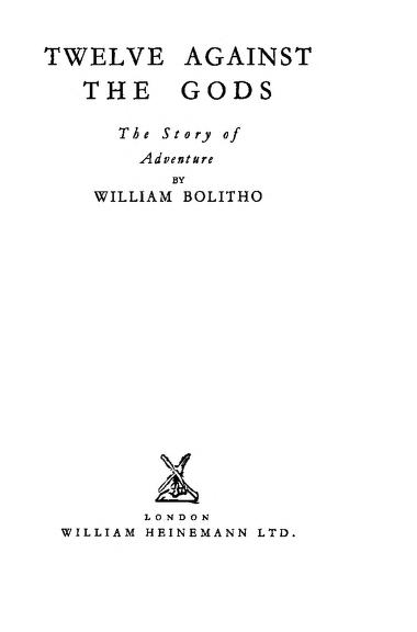 Twelve against the gods (the story of Adventure) BY William Bolitho